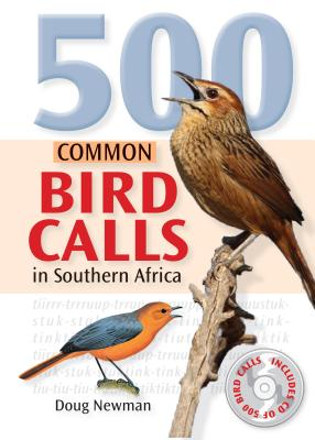 500 Common Bird Calls in Southern Africa By Newman, Doug